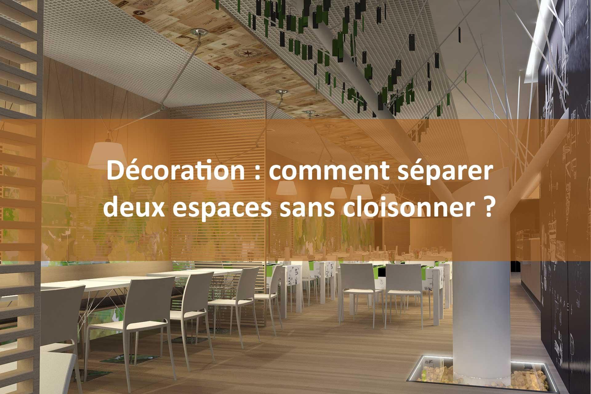 Décoration : comment séparer deux espaces sans cloisonner ?